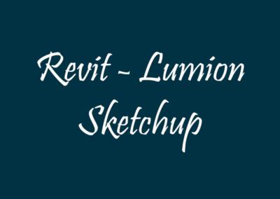Revit | Lumion | Sketchup